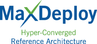 MaxDeploy: Hyper-Converged Reference Architecture